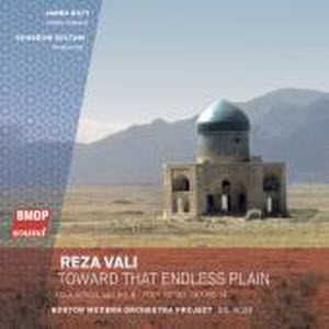 Reza Vali: Toward That Endless Plain CD